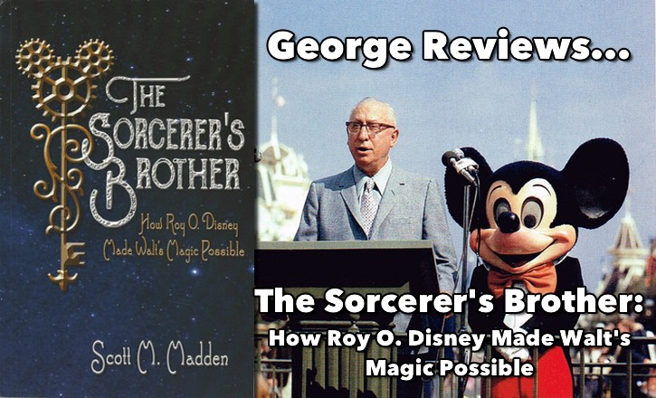 The Sorcerer's Brother: How Roy O. Disney Made Walt's Magic Possible