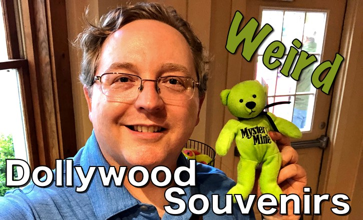 Dollywood Souvenirs: Weird and Wonderful!