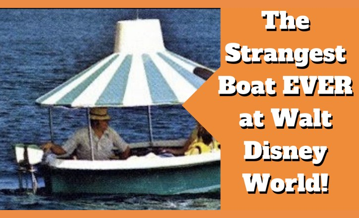 The strangest boat to ever sail the Seven Seas Lagoon at Walt Disney World