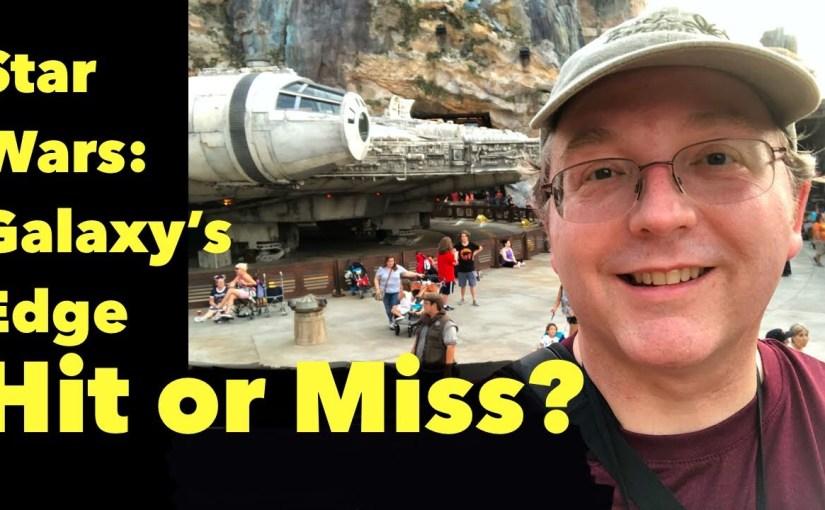 Star Wars: Galaxy's Edge…Hit or Miss?