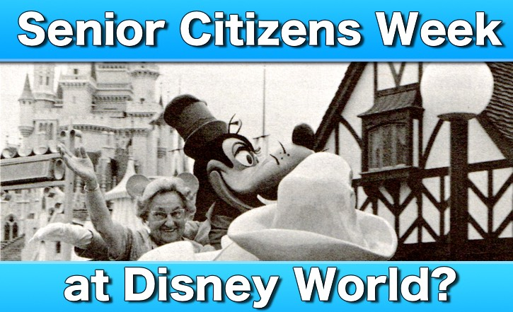 Senior Citizen Week at the Magic Kingdom?