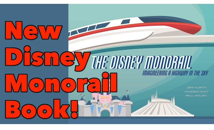 The Disney Monorail: Imagineering a Highway in the Sky