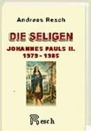 SELIGE und HEILIGE JOHANNES PAULS II