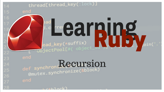 Learning Ruby: Recursion
