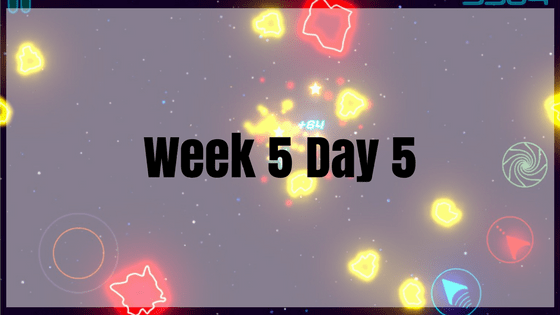 Week 5 Day 5 – Asteroids!