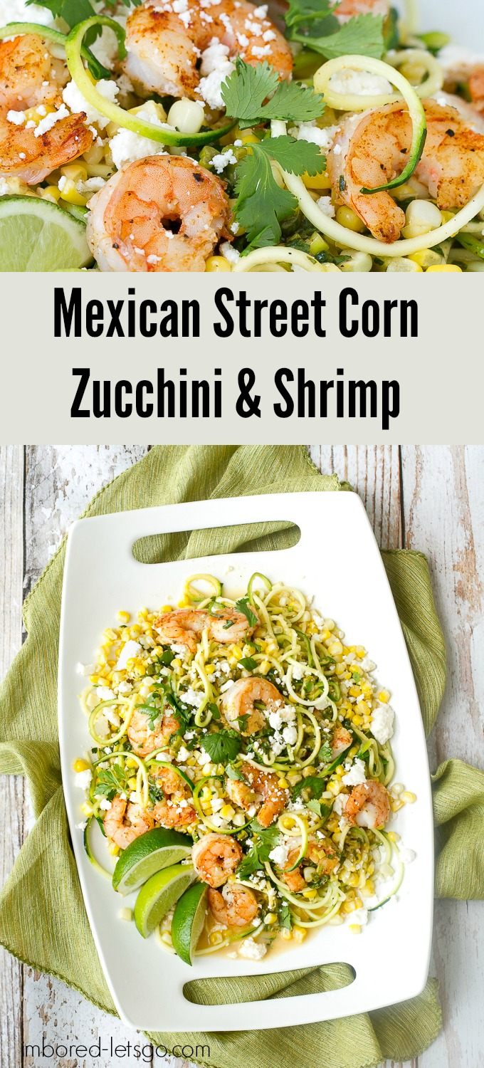 Mexican Street Corn, Zucchini noodles & grilled or roasted shrimp makes a  simple and fantastic meal or side dish.