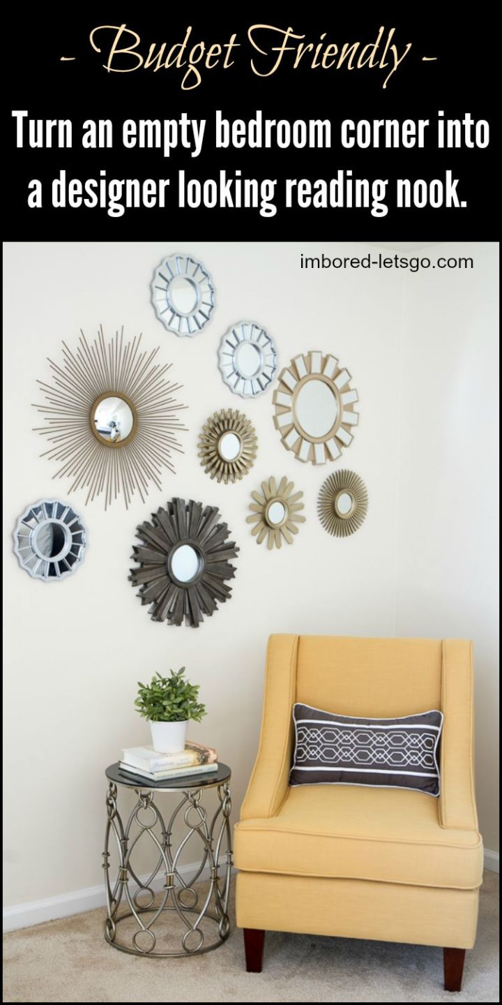 Turn an empty corner in your bedroom (or living room) into a designer looking reading nook for not a lot of money. Budget friendly. Decorative mirrors add lots of style!