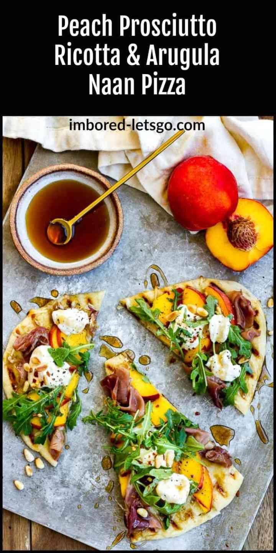 Peach Prosciutto Ricotta Arugula Naan Pizza