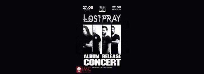 LOSTPRAY NEW ALBUM PREMIERE CONCERT in ODESSA