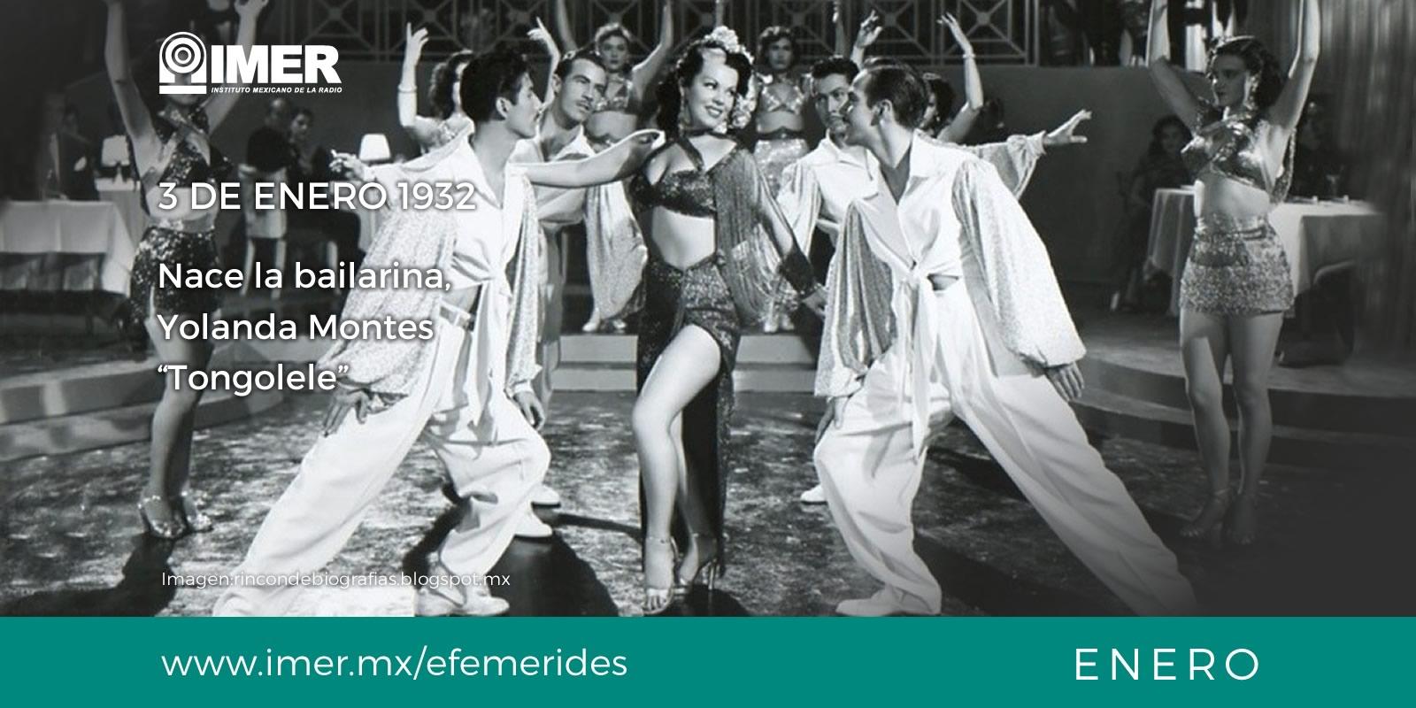 3 de enero de 1932 nace Yolanda Montes Tongolele  IMER