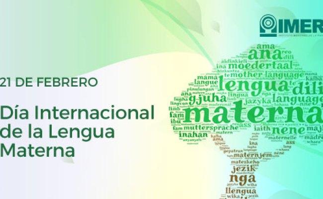 21 De Febrero Día Internacional De La Lengua Materna Imer