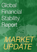 Global Financial Stability Report Market Update