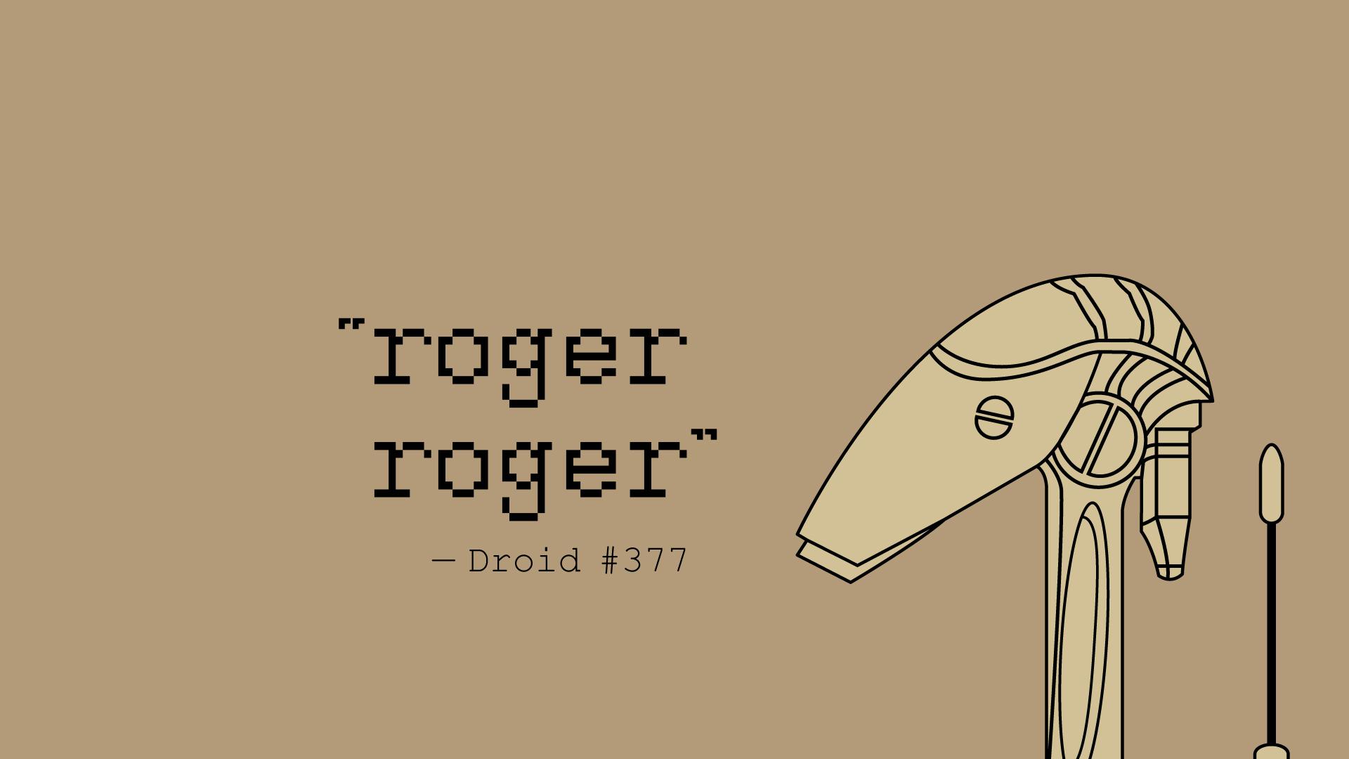 Roger Roger Droids wallpaper