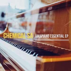 Chemical SA AmaPiano Essential EP album zip download full free mp3 datafilehost music audio song 2019 fakaza hiphopza