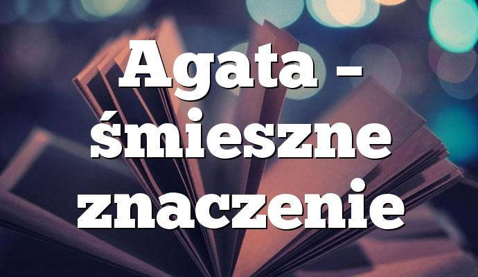 Agata – śmieszne znaczenie