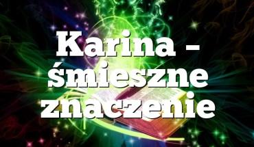Karina – śmieszne znaczenie