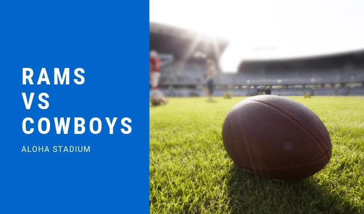 Rams vs Cowboys at Aloha Stadium