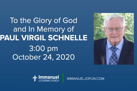 Rev. Paul Virgil Schnelle. memorial. Immanuel Lutheran Church LCMS. Joplin, Missouri.