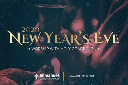 New Year's Eve 2020. Immanuel Lutheran Church LCMS. Joplin Missouri.
