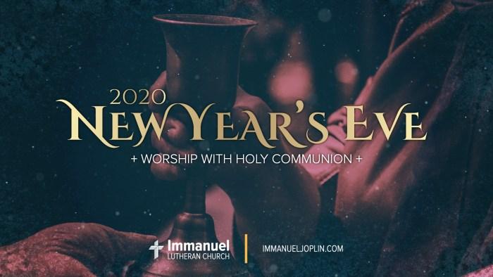 New Year's Eve 2020. Immanuel Lutheran Church LCMS. Joplin Missouri.