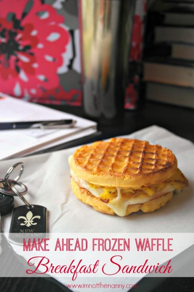 Make Ahead Frozen Waffle Breakfast Sandwiches
