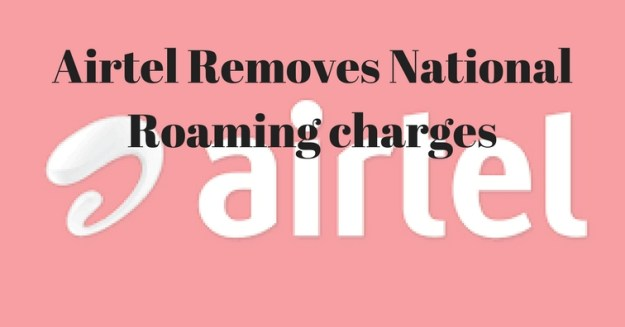 Airtel Removes National Roaming charges