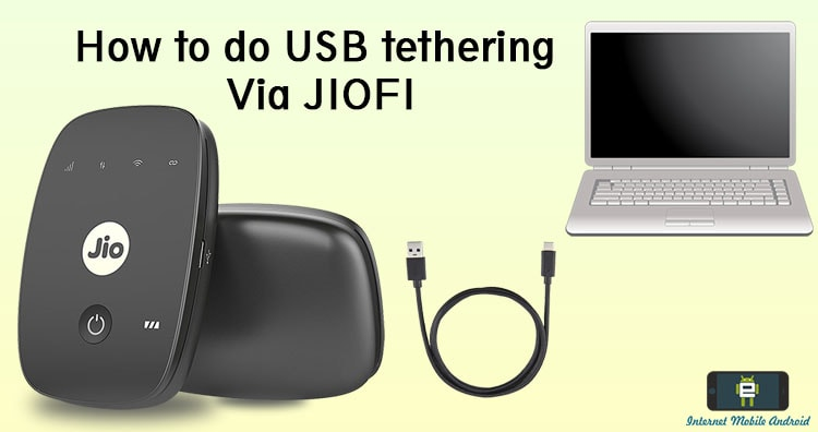 How to do USB tethering Via JIOFI? – Use Internet on all device