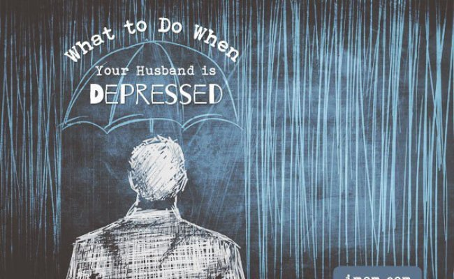 What To Do When Your Husband Is Depressed Imom