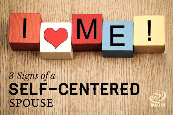 3 Signs of a SelfCentered Spouse  iMom