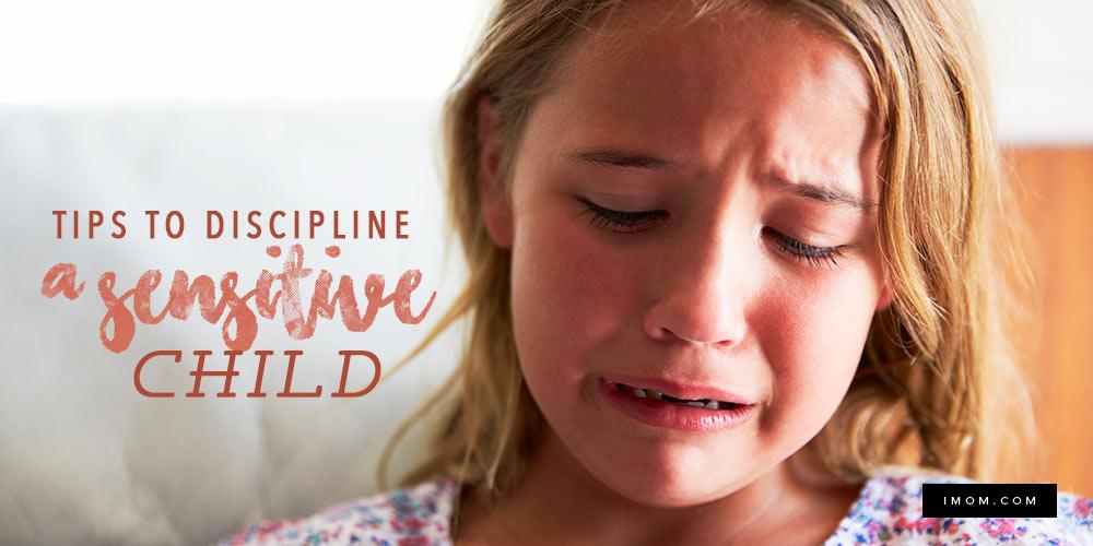 Tips To Discipline A Sensitive Child IMom