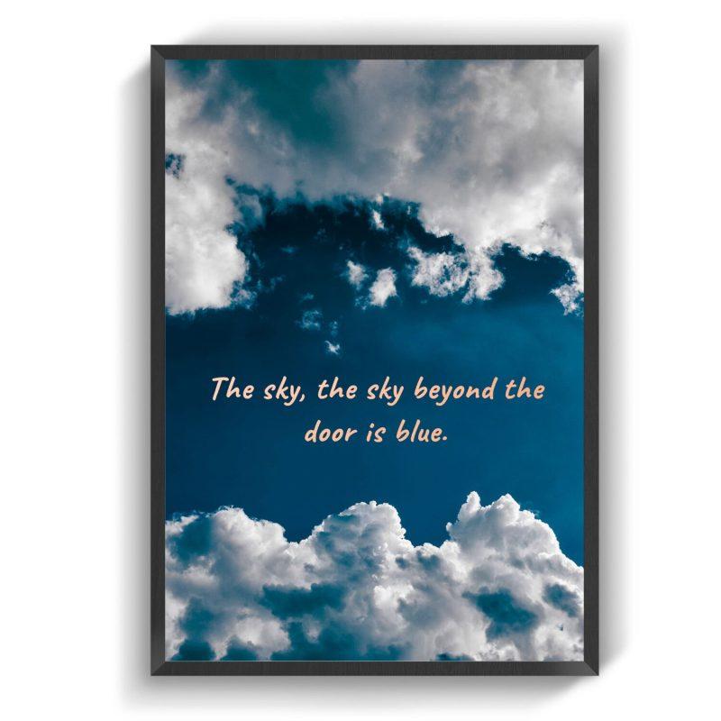 The sky, the sky beyond the door is blue