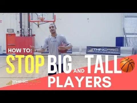 How to:  STOP BIG AND TALL BASKETBALL PLAYERS!!! – Basketball Defense Tips, Defensive Moves