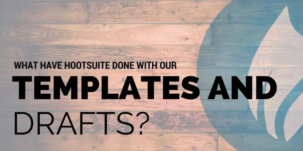 Hootsuite Templates and Drafts