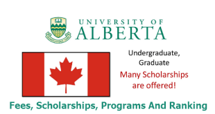 University Of Alberta – Fees, Scholarships, Programs And Ranking