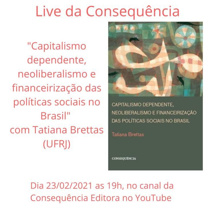 Transmissão ao vivo –  Tatiana Bretas, capitalismo dependente, neoliberalismo e financeirização das políticas sociais
