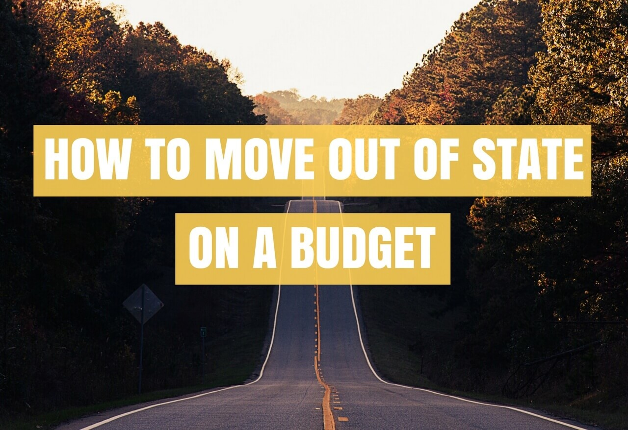 How To Move Out Of State On A Budget