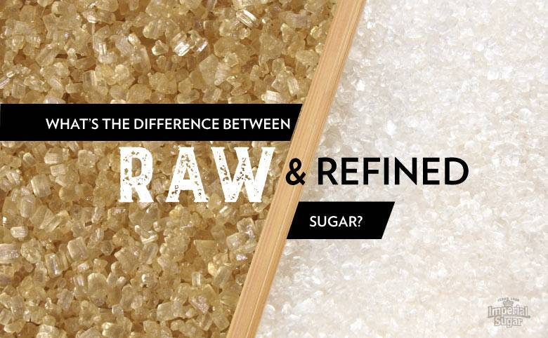 What's the Difference Between Raw and Refined Sugar?   Imperial Sugar