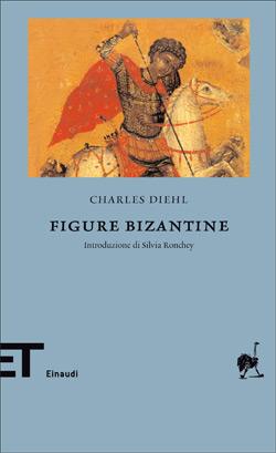 Charles DIEHL, Figure bizantine – Recensione