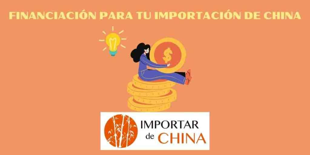 financiación para tu importación de China