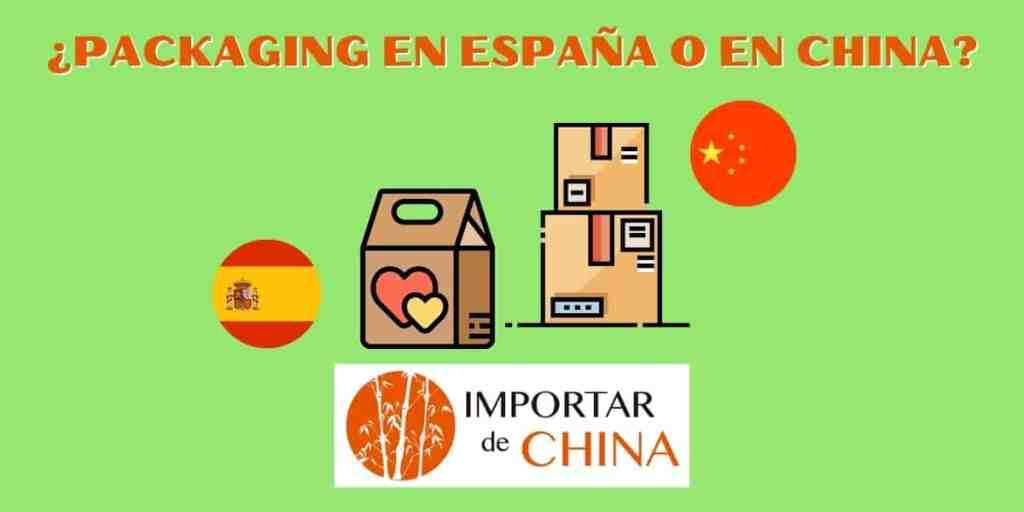 Comprar packaging en España o en China