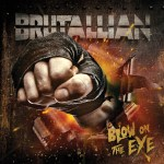 Brutallian – Blow on the Eye – cegando os ouvidos