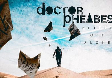 """Doctor Pheabes: Confira o Lyric vídeo do single """"Better Off Alone"""""""