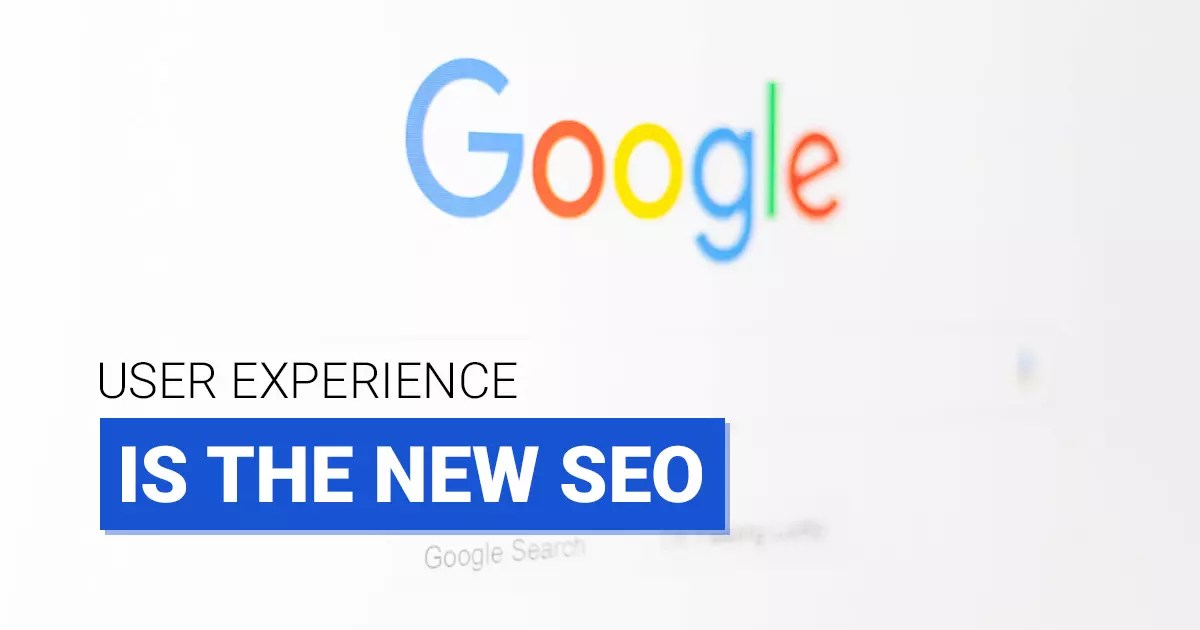 User Experience is the new SEO in 2021