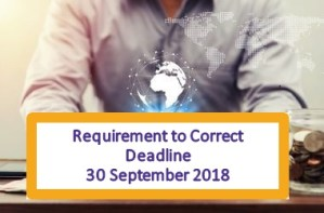 Requirement to Correct – 30 September Deadline Fast Approaching