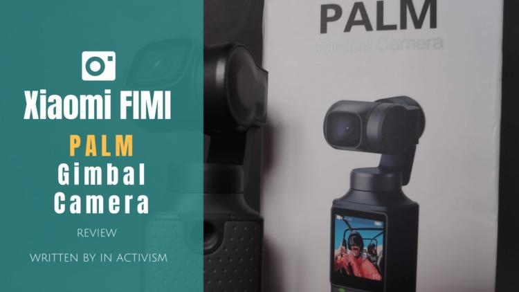 Xiaomi FIMI PALM 3軸ジンバルカメラ レビュー|DJI Osmo Pocketキラー?多機能高性能128°超広角小型4Kジンバルカメラ