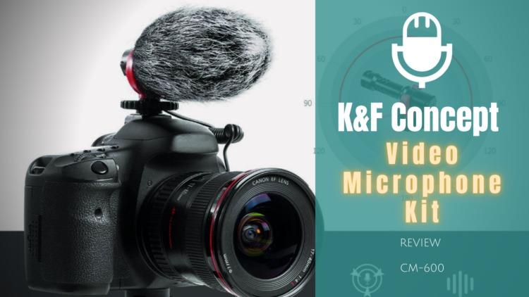 K&F Concept ビデオマイクキット CM-600 レビュー|YouTube他、Vlog、動画配信者に最適なウィンドスクリーン付き3.5mmミニプラグ対応マイク