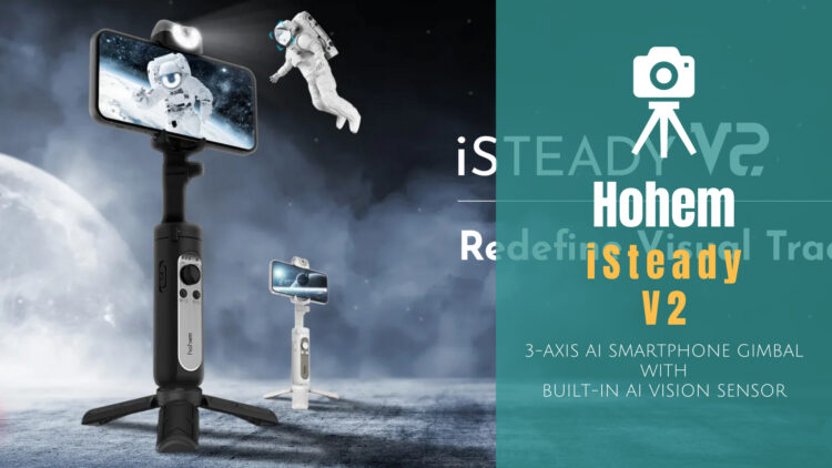 Hohem iSteady V2 スマホジンバル レビュー AI機能とセルフィー用ライト搭載アプリ不要シームレスユニークデバイス