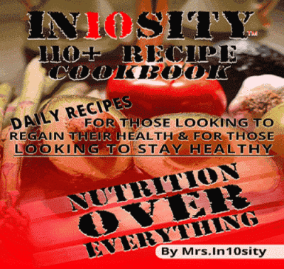 Mrs. In10sity's 110+ Recipe Cookbook