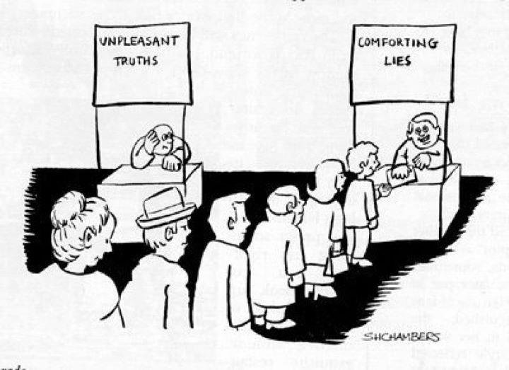 Unpleasant truths or comfortable lies?