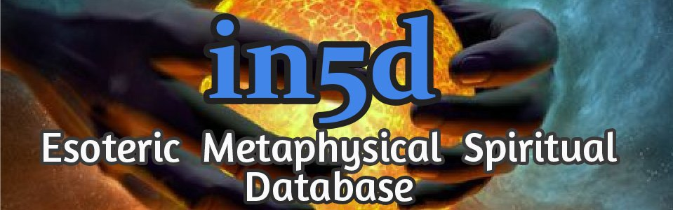 In5D Esoteric, Metaphysical, and Spiritual Database